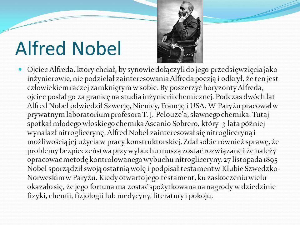 Alfred Nobel Ojciec Alfreda, który chciał, by synowie dołączyli do jego przedsięwzięcia jako inżynierowie, nie podzielał zainteresowania Alfreda poezją i odkrył, że ten jest człowiekiem raczej zamkniętym w sobie.
