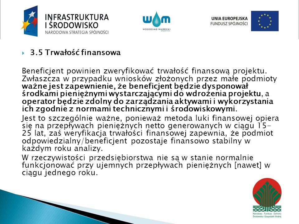 3.5 Trwałość finansowa Beneficjent powinien zweryfikować trwałość finansową projektu.