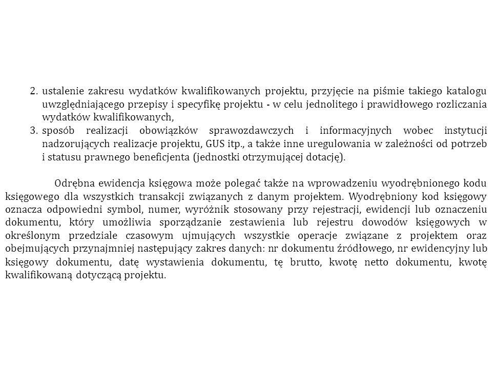 2.ustalenie zakresu wydatk ó w kwalifikowanych projektu, przyjęcie na piśmie takiego katalogu uwzględniającego przepisy i specyfikę projektu - w celu