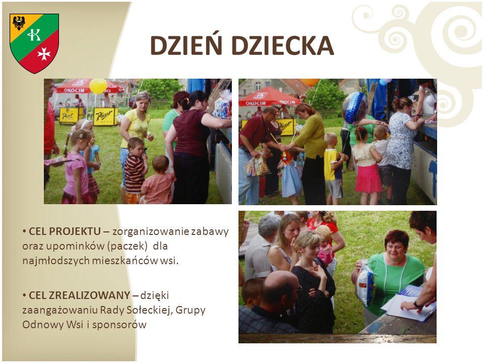 DZIEŃ DZIECKA CEL PROJEKTU – zorganizowanie zabawy oraz upominków (paczek) dla najmłodszych mieszkańców wsi. CEL ZREALIZOWANY – dzięki zaangażowaniu R