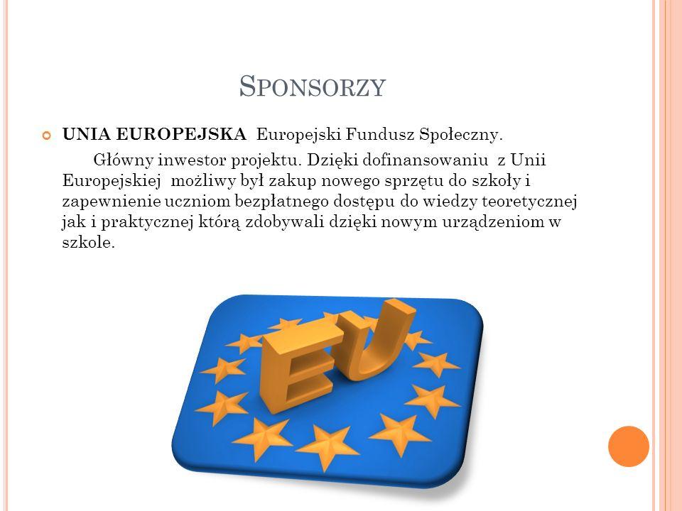 S PONSORZY UNIA EUROPEJSKA Europejski Fundusz Społeczny. Główny inwestor projektu. Dzięki dofinansowaniu z Unii Europejskiej możliwy był zakup nowego