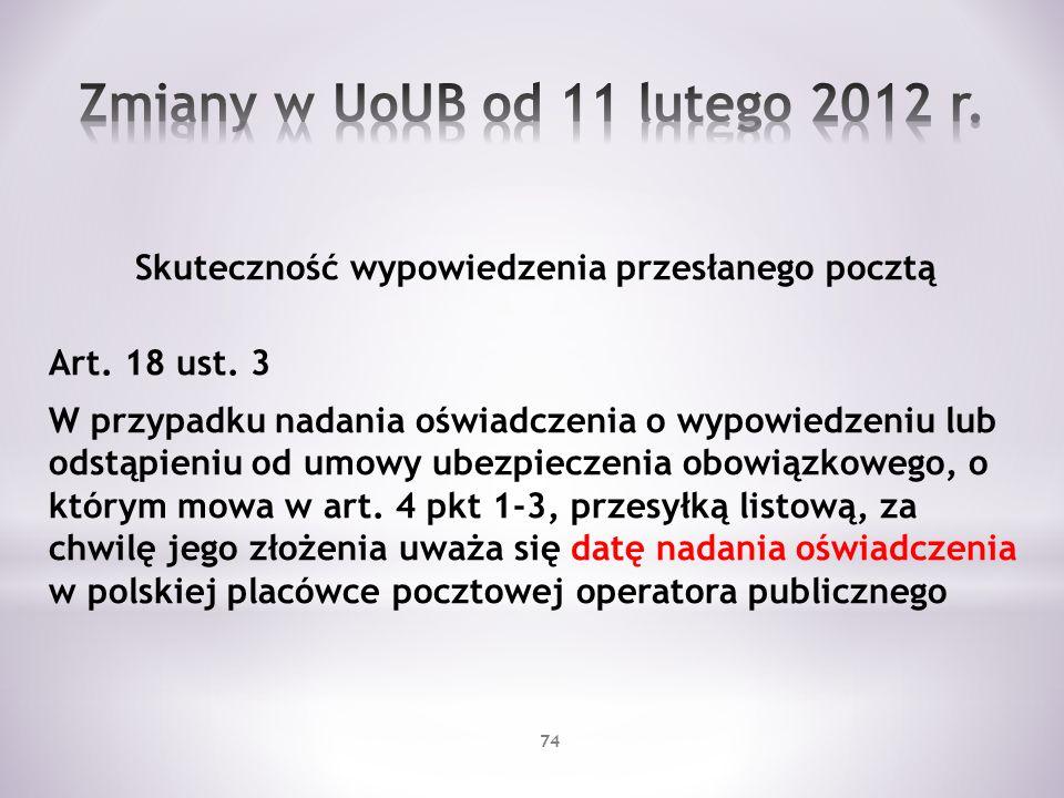 Skuteczność wypowiedzenia przesłanego pocztą Art. 18 ust. 3 W przypadku nadania oświadczenia o wypowiedzeniu lub odstąpieniu od umowy ubezpieczenia ob