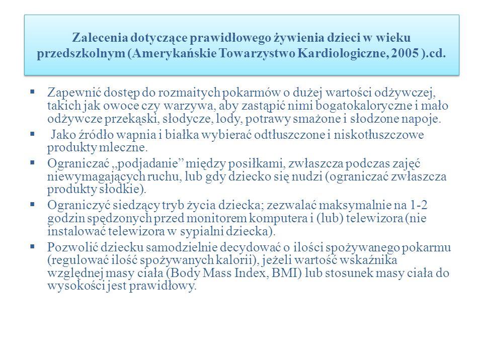 Zalecenia dotyczące prawidłowego żywienia dzieci w wieku przedszkolnym (Amerykańskie Towarzystwo Kardiologiczne, 2005 ).cd. Zapewnić dostęp do rozmait