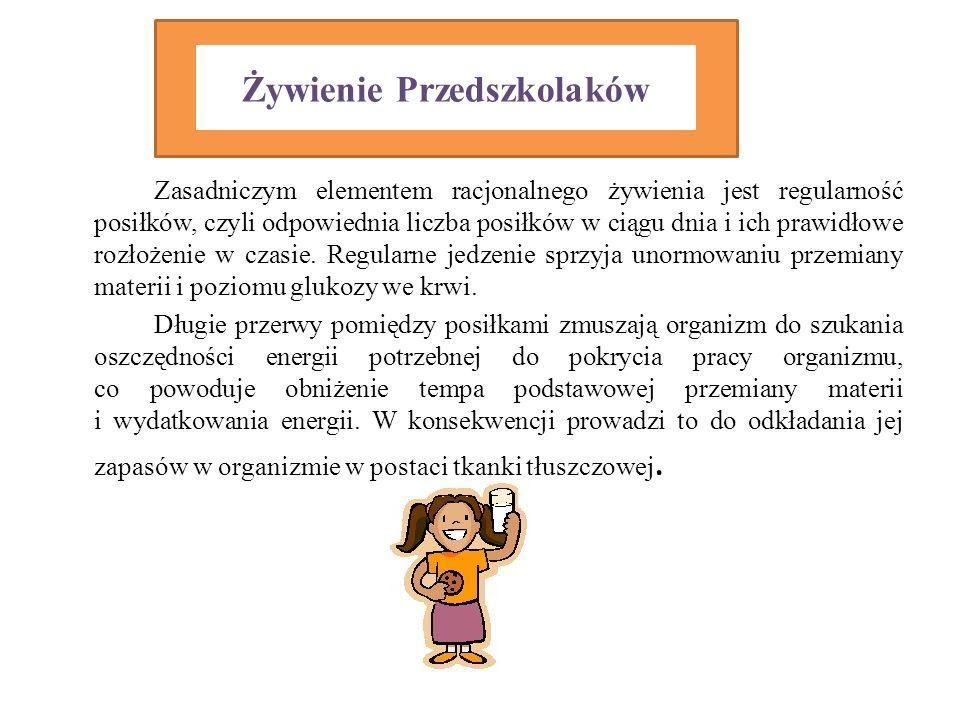 Zalecenia dotyczące prawidłowego żywienia dzieci w wieku przedszkolnym (Amerykańskie Towarzystwo Kardiologiczne, 2005 ).