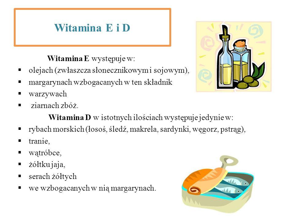 Witamina E i D Witamina E występuje w: olejach (zwłaszcza słonecznikowym i sojowym), margarynach wzbogacanych w ten składnik warzywach ziarnach zbóż.