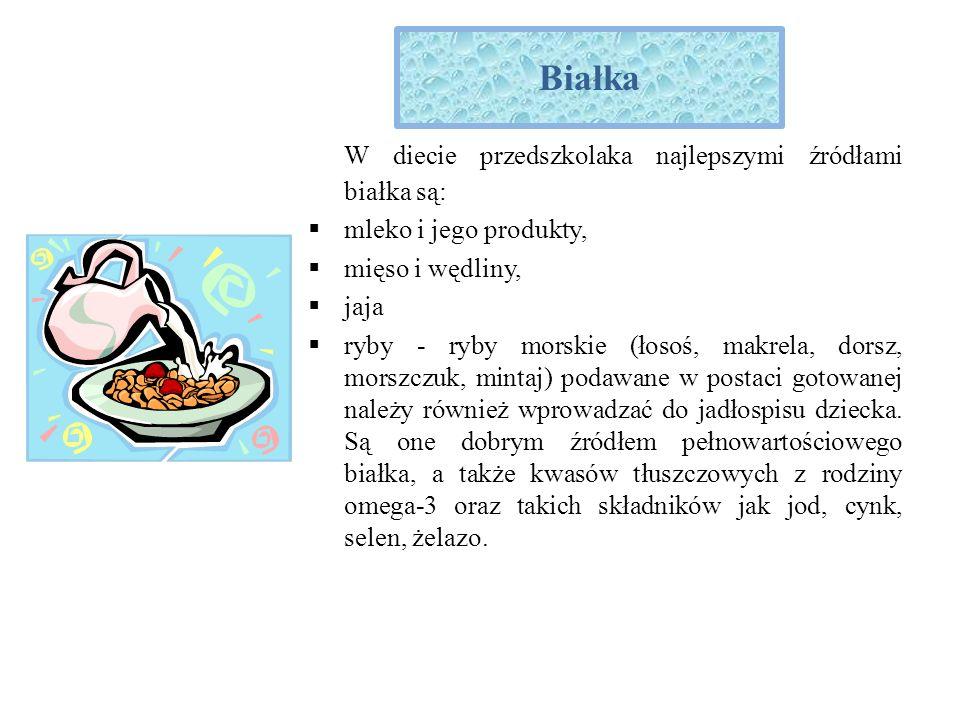 Białka W diecie przedszkolaka najlepszymi źródłami białka są: mleko i jego produkty, mięso i wędliny, jaja ryby - ryby morskie (łosoś, makrela, dorsz,