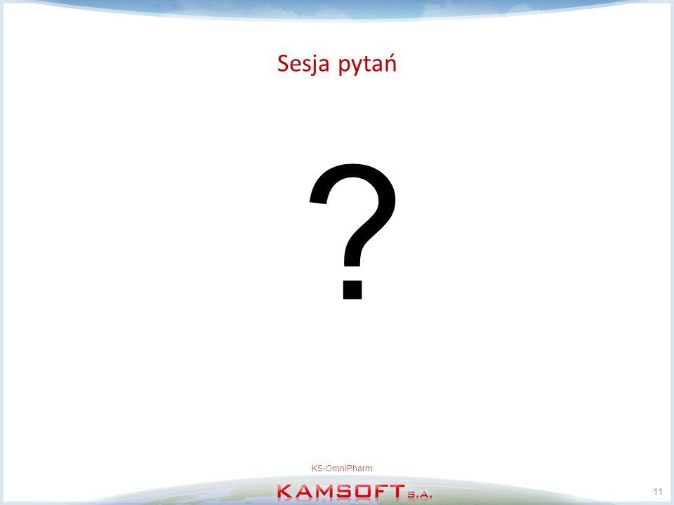 Sesja pytań 11 KS-OmniPharm ?