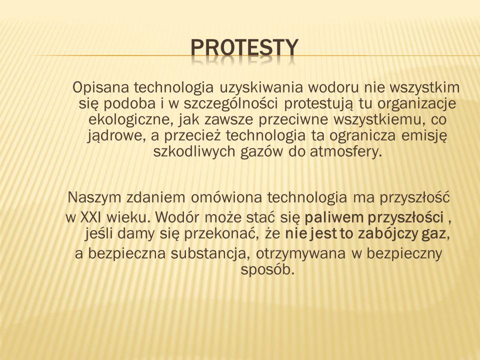 Opisana technologia uzyskiwania wodoru nie wszystkim się podoba i w szczególności protestują tu organizacje ekologiczne, jak zawsze przeciwne wszystki