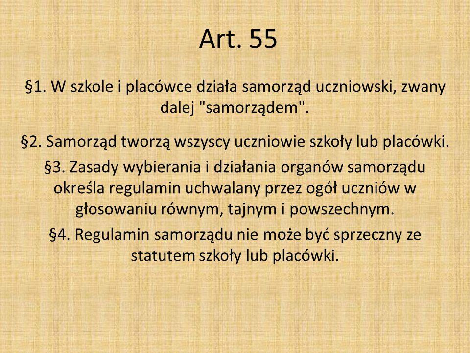 Art. 55 §1. W szkole i placówce działa samorząd uczniowski, zwany dalej