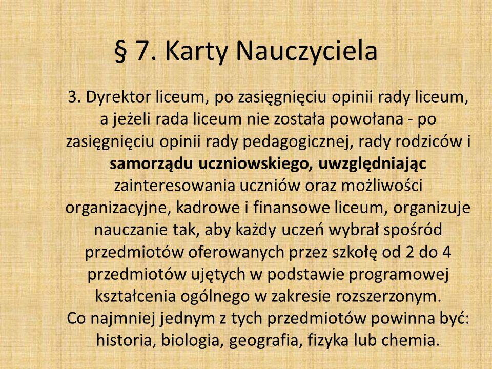 § 7. Karty Nauczyciela 3. Dyrektor liceum, po zasięgnięciu opinii rady liceum, a jeżeli rada liceum nie została powołana - po zasięgnięciu opinii rady