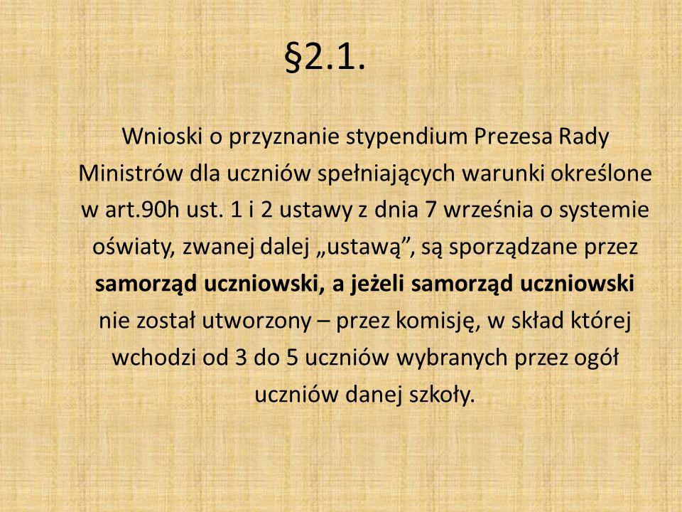 §2.1. Wnioski o przyznanie stypendium Prezesa Rady Ministrów dla uczniów spełniających warunki określone w art.90h ust. 1 i 2 ustawy z dnia 7 września
