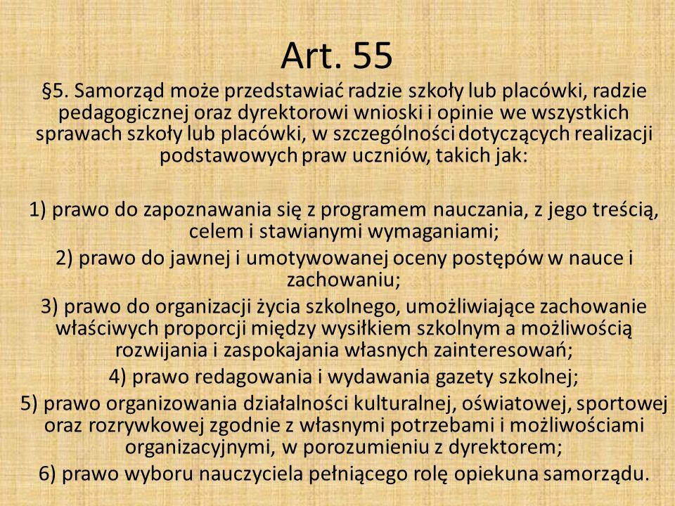Art. 55 §5. Samorząd może przedstawiać radzie szkoły lub placówki, radzie pedagogicznej oraz dyrektorowi wnioski i opinie we wszystkich sprawach szkoł