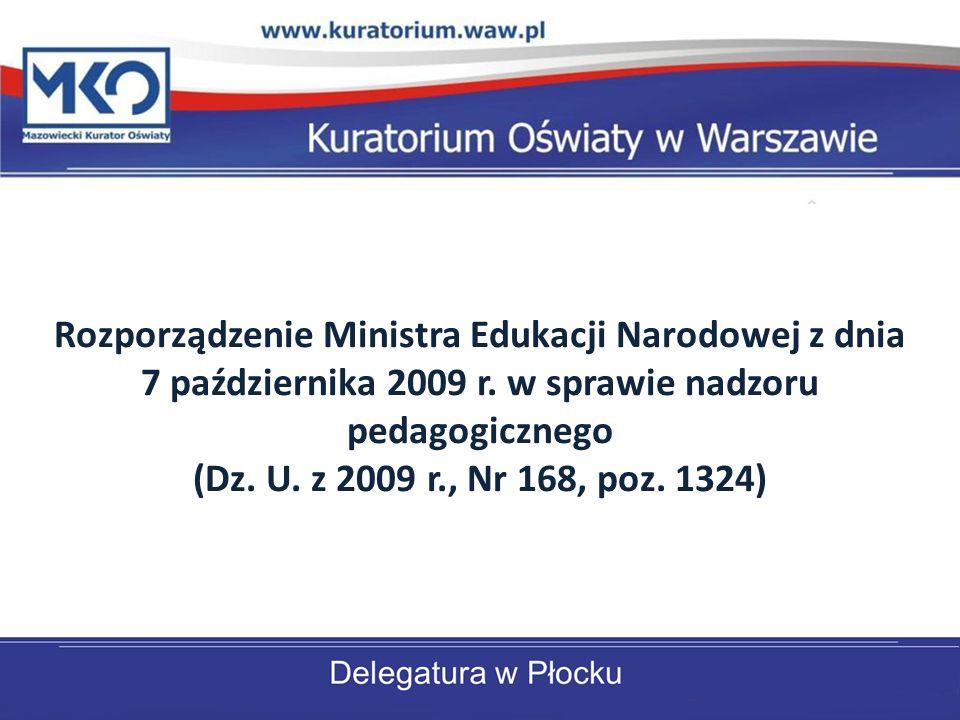 Rozporządzenie Ministra Edukacji Narodowej z dnia 7 października 2009 r. w sprawie nadzoru pedagogicznego (Dz. U. z 2009 r., Nr 168, poz. 1324)