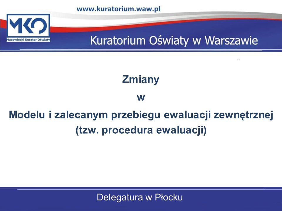 Zmiany w Modelu i zalecanym przebiegu ewaluacji zewnętrznej (tzw. procedura ewaluacji)