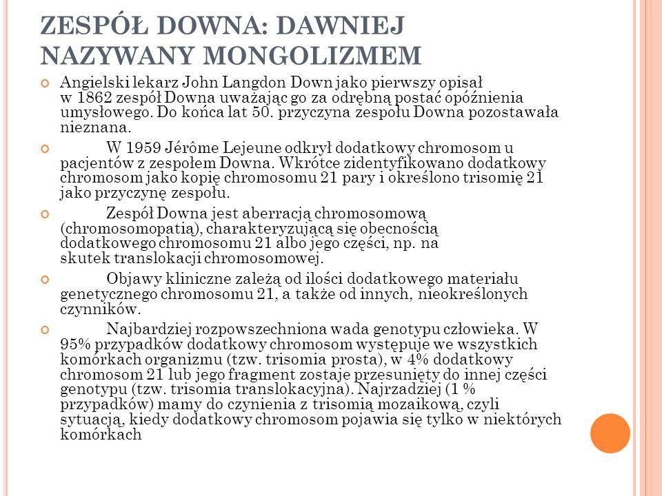 Osoby z zespołem Downa mają mniejsze zdolności poznawcze niż średnia w populacji zdrowej.