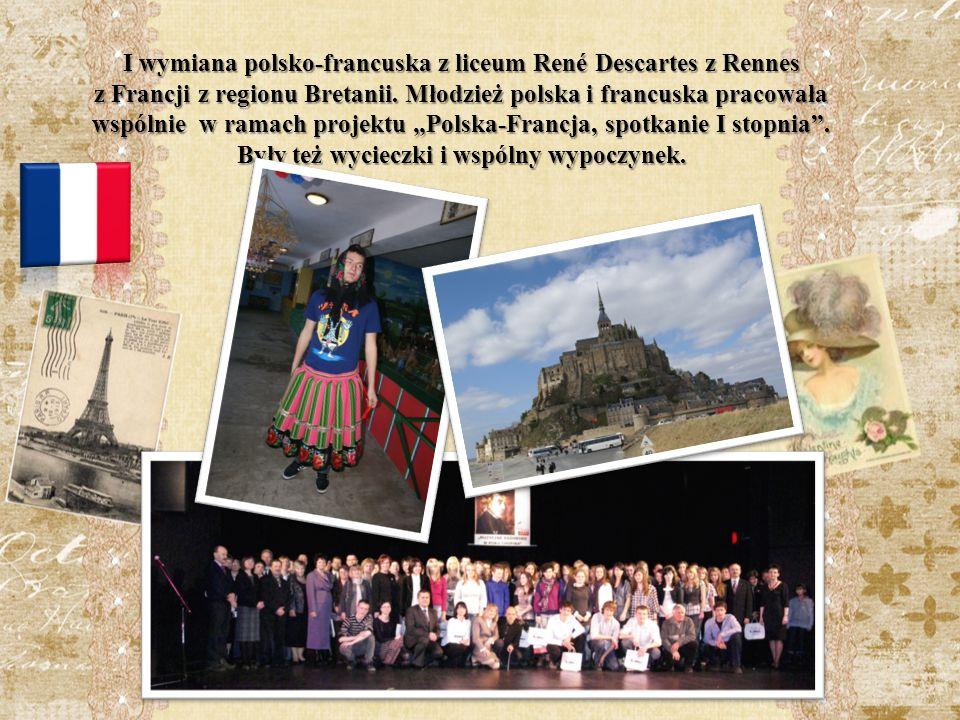 I wymiana polsko-francuska z liceum René Descartes z Rennes z Francji z regionu Bretanii.