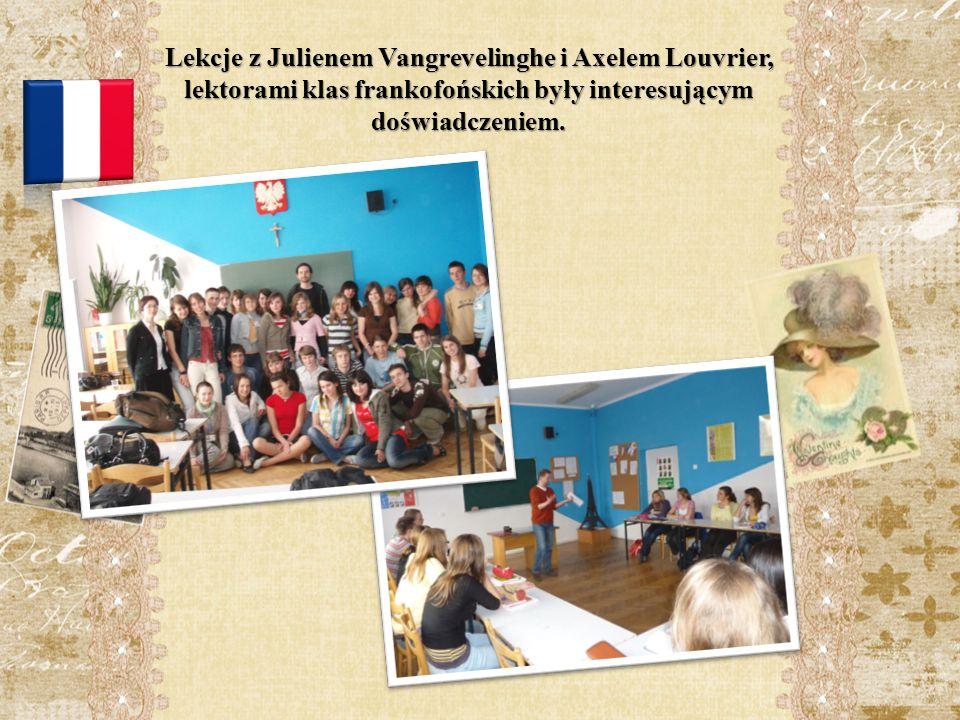 Lekcje z Julienem Vangrevelinghe i Axelem Louvrier, lektorami klas frankofońskich były interesującym doświadczeniem.