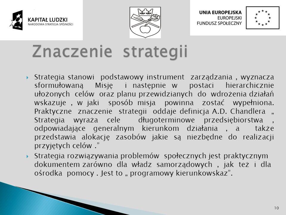 Strategia stanowi podstawowy instrument zarządzania, wyznacza sformułowaną Misję i następnie w postaci hierarchicznie ułożonych celów oraz planu przew