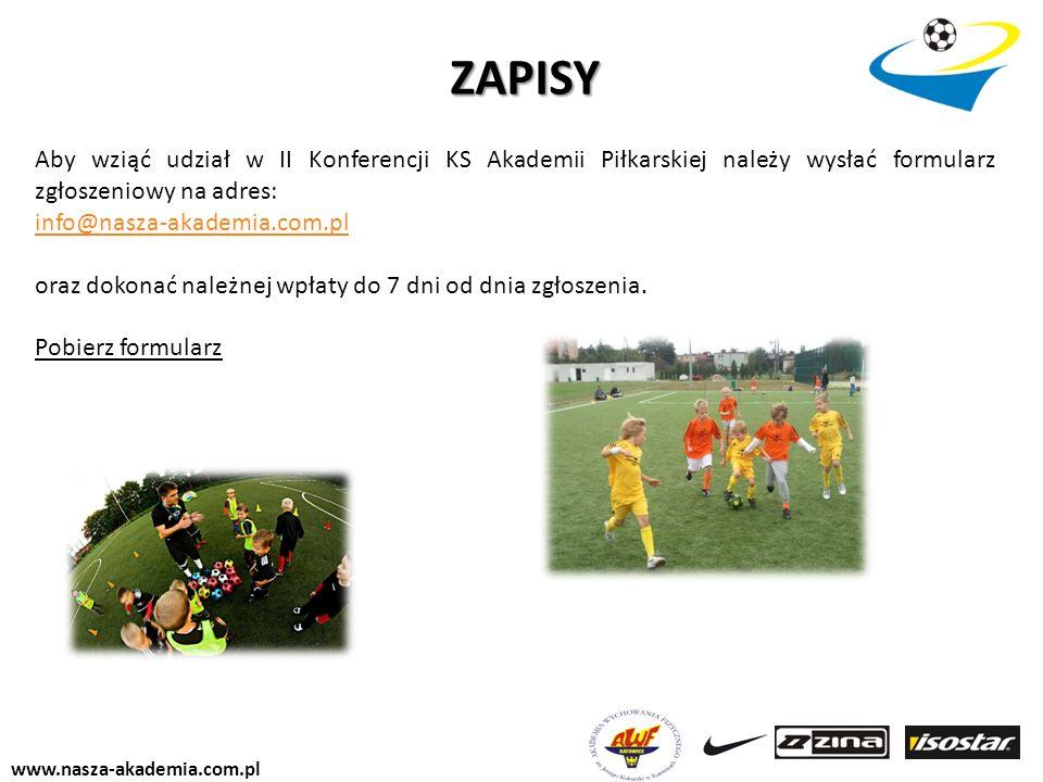 www.nasza-akademia.com.pl Aby wziąć udział w II Konferencji KS Akademii Piłkarskiej należy wysłać formularz zgłoszeniowy na adres: info@nasza-akademia