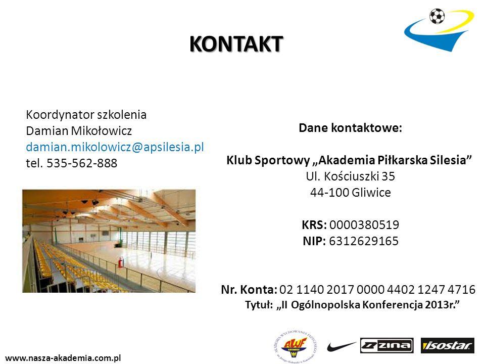 www.nasza-akademia.com.pl Dane kontaktowe: Klub Sportowy Akademia Piłkarska Silesia Ul. Kościuszki 35 44-100 Gliwice KRS: 0000380519 NIP: 6312629165 N