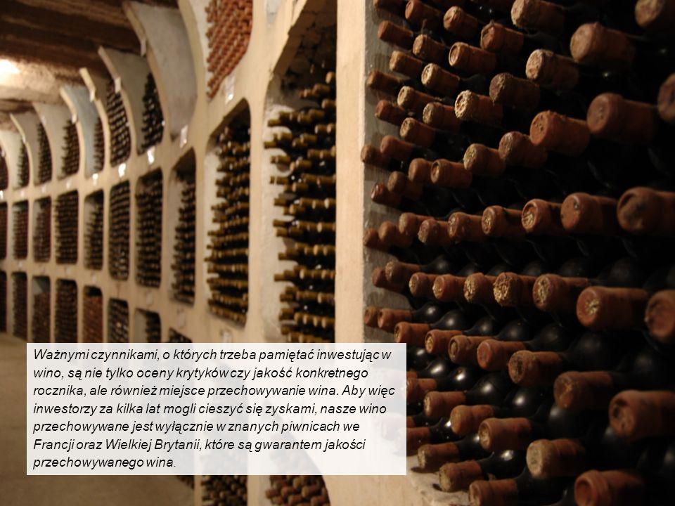 22 Ważnymi czynnikami, o których trzeba pamiętać inwestując w wino, są nie tylko oceny krytyków czy jakość konkretnego rocznika, ale również miejsce p