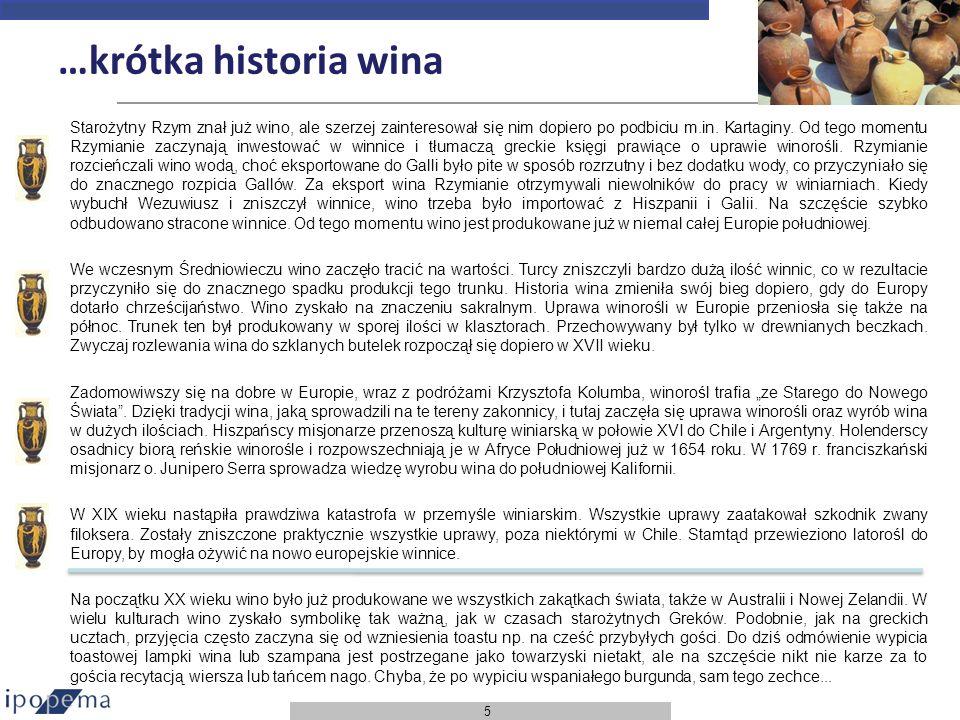 5 …krótka historia wina Starożytny Rzym znał już wino, ale szerzej zainteresował się nim dopiero po podbiciu m.in. Kartaginy. Od tego momentu Rzymiani