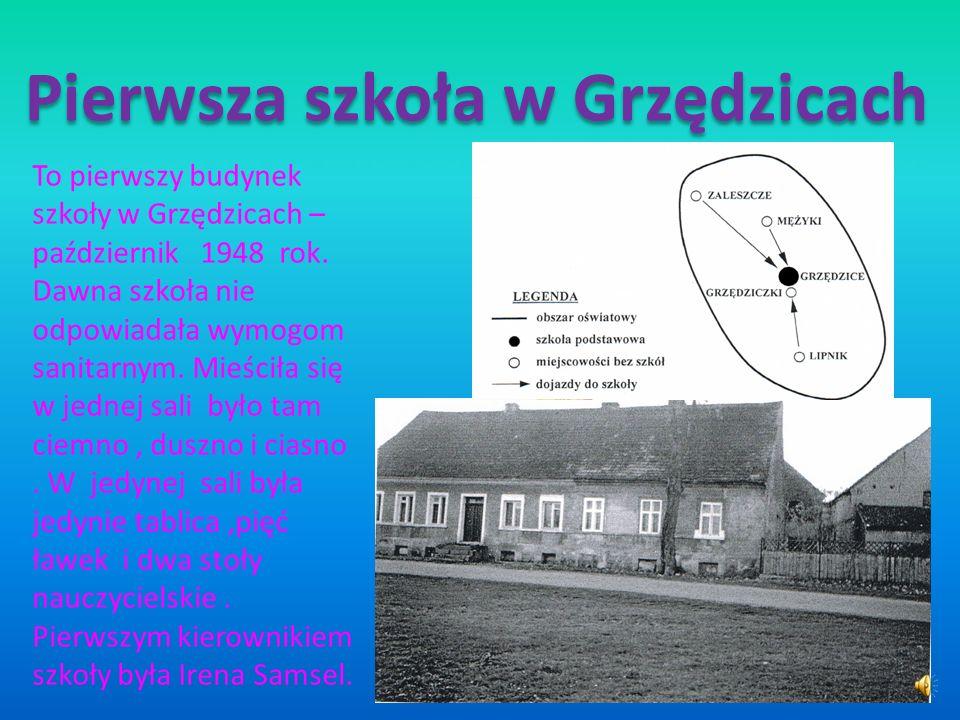 To pierwszy budynek szkoły w Grzędzicach – październik 1948 rok.