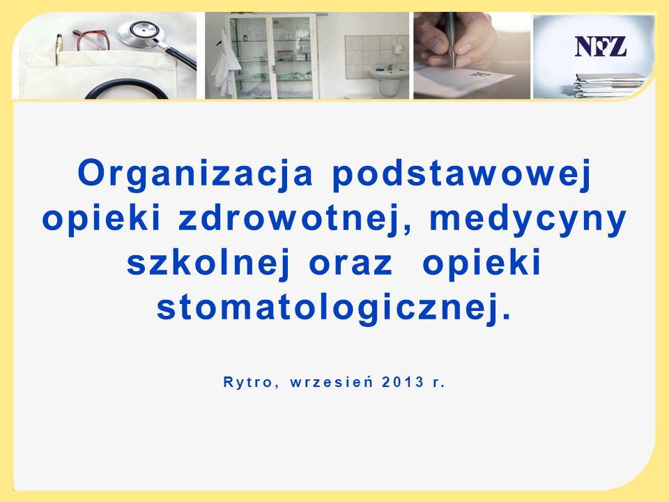 Organizacja podstawowej opieki zdrowotnej, medycyny szkolnej oraz opieki stomatologicznej. Rytro, wrzesień 2013 r.