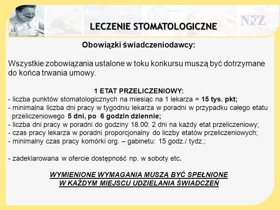 LECZENIE STOMATOLOGICZNE Obowiązki świadczeniodawcy: Wszystkie zobowiązania ustalone w toku konkursu muszą być dotrzymane do końca trwania umowy. 1 ET