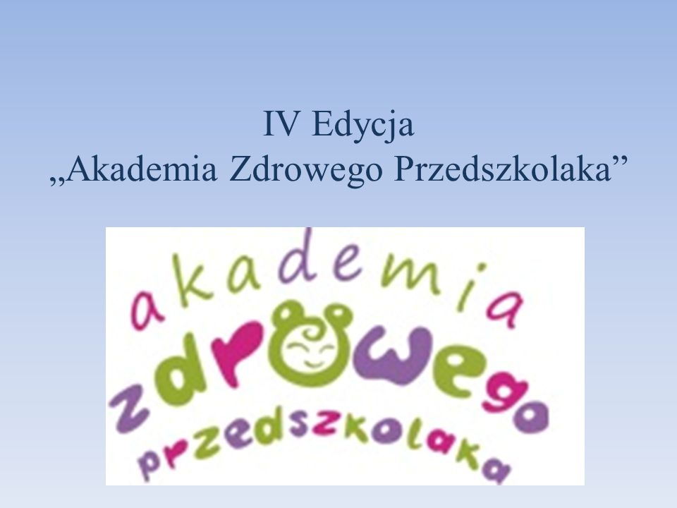 IV Edycja Akademia Zdrowego Przedszkolaka
