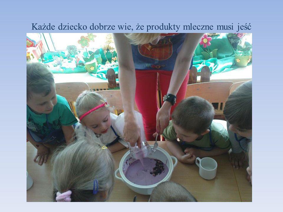 Każde dziecko dobrze wie, że produkty mleczne musi jeść