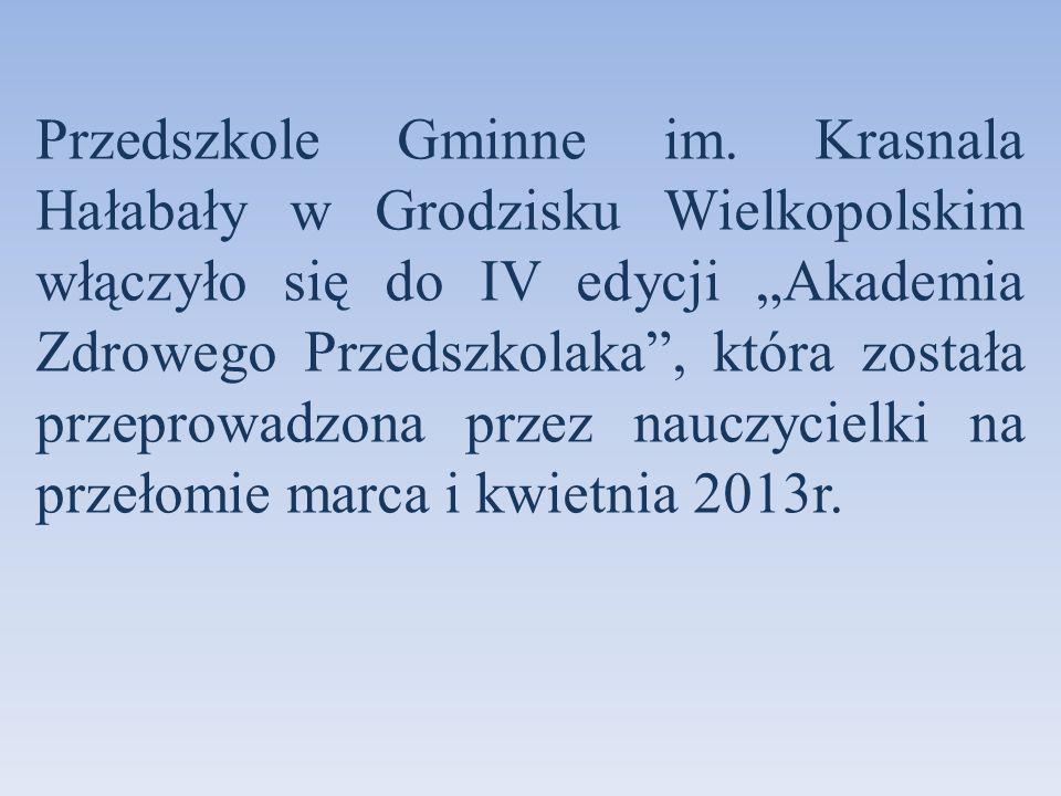 Przedszkole Gminne im. Krasnala Hałabały w Grodzisku Wielkopolskim włączyło się do IV edycji Akademia Zdrowego Przedszkolaka, która została przeprowad