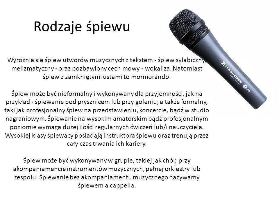 Rodzaje śpiewu Wyróżnia się śpiew utworów muzycznych z tekstem - śpiew sylabiczny, melizmatyczny - oraz pozbawiony cech mowy - wokaliza. Natomiast śpi