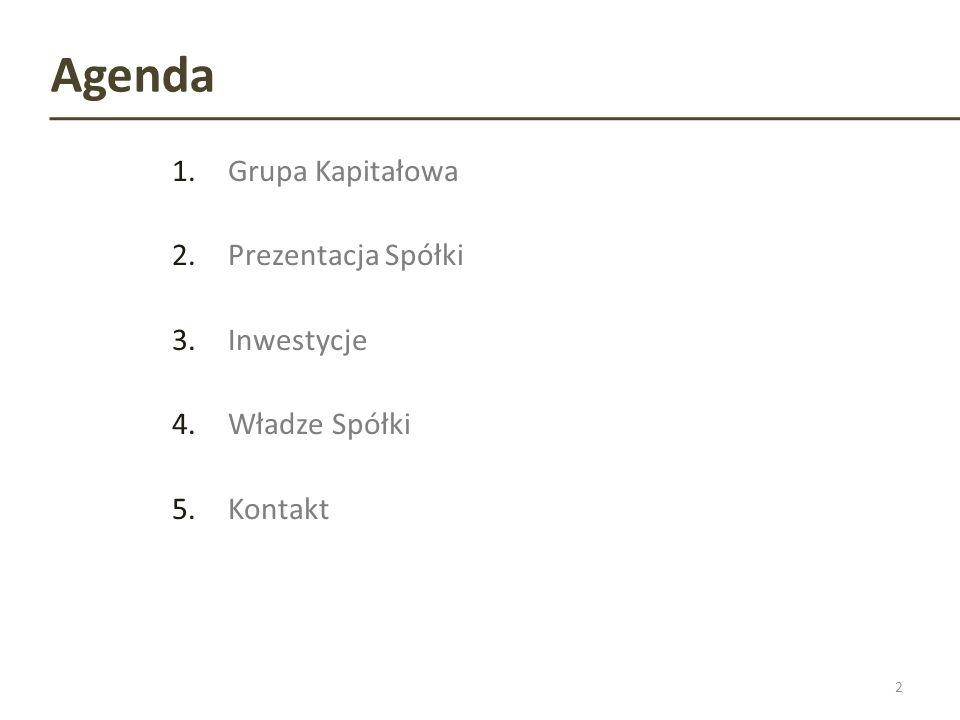 Agenda 1.Grupa Kapitałowa 2.Prezentacja Spółki 3.Inwestycje 4.Władze Spółki 5.Kontakt 2