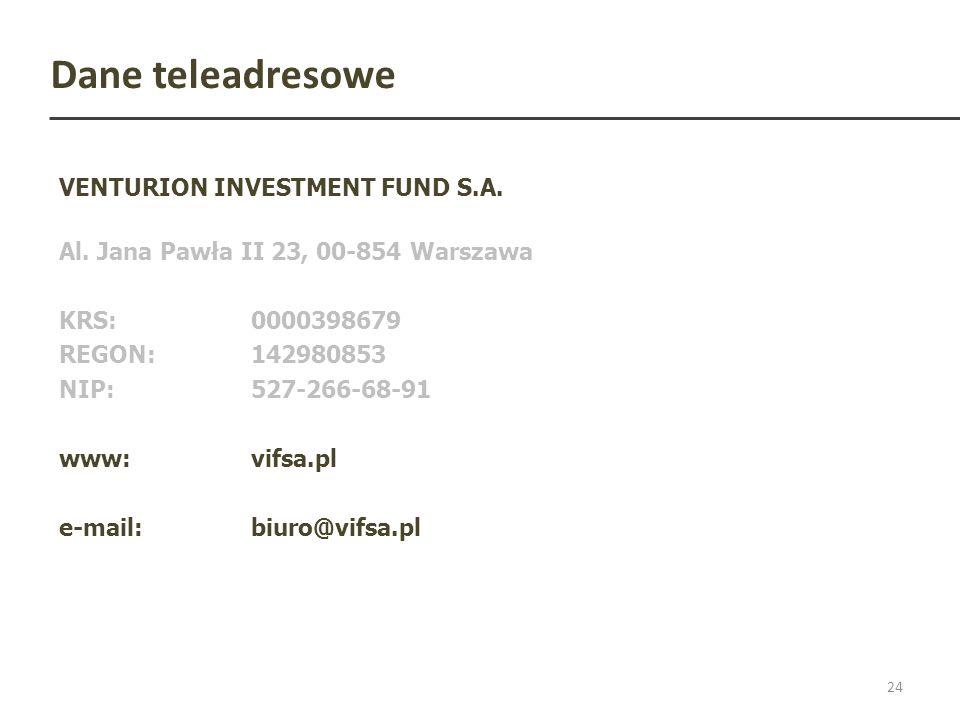 Dane teleadresowe VENTURION INVESTMENT FUND S.A. Al. Jana Pawła II 23, 00-854 Warszawa KRS:0000398679 REGON:142980853 NIP:527-266-68-91 www:vifsa.pl e