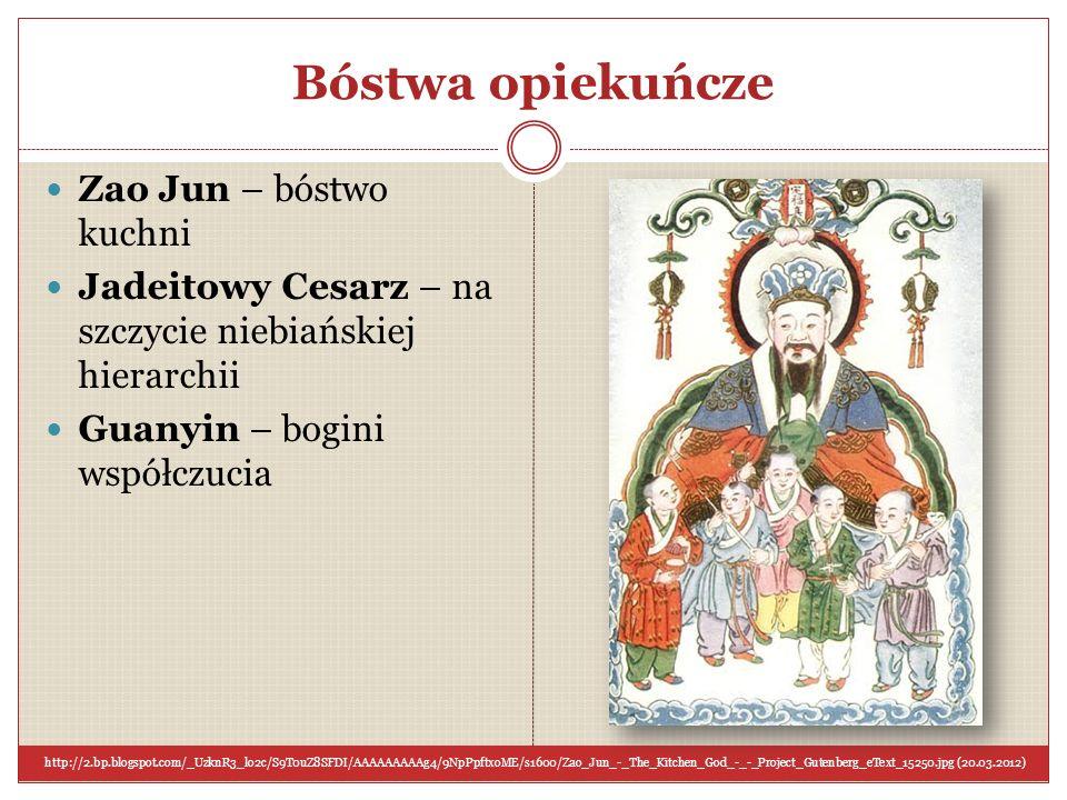 Bóstwa opiekuńcze Zao Jun – bóstwo kuchni Jadeitowy Cesarz – na szczycie niebiańskiej hierarchii Guanyin – bogini współczucia http://2.bp.blogspot.com