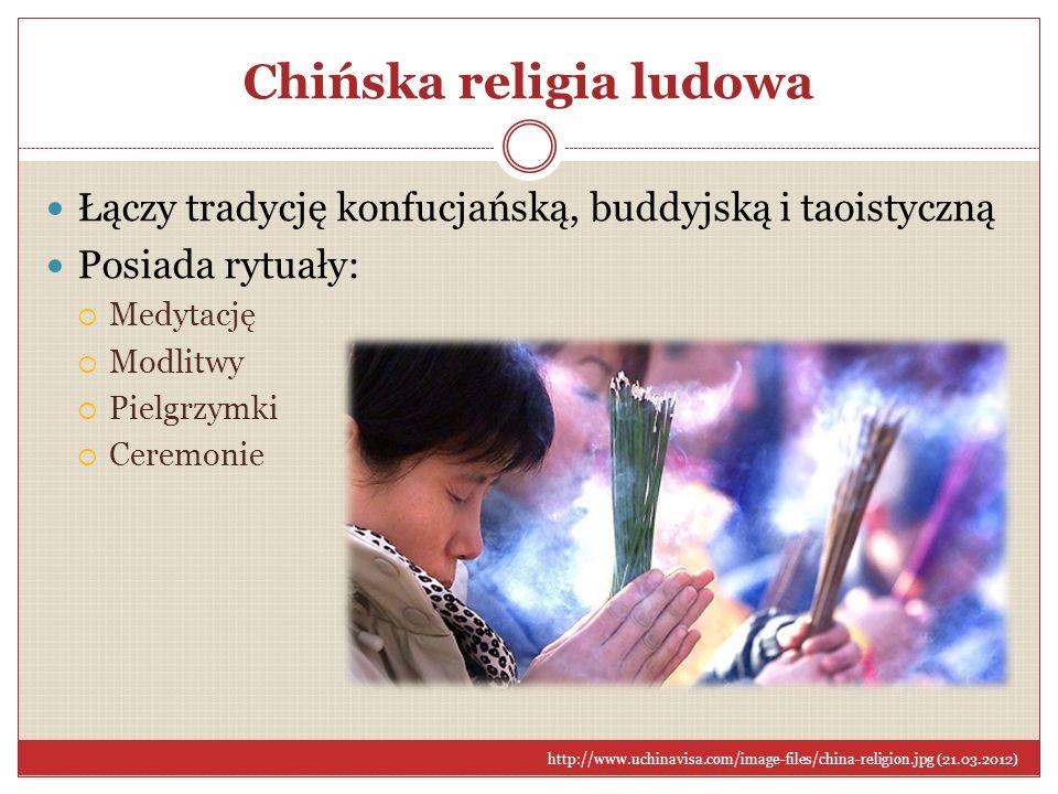 Chińska religia ludowa Łączy tradycję konfucjańską, buddyjską i taoistyczną Posiada rytuały: Medytację Modlitwy Pielgrzymki Ceremonie http://www.uchin