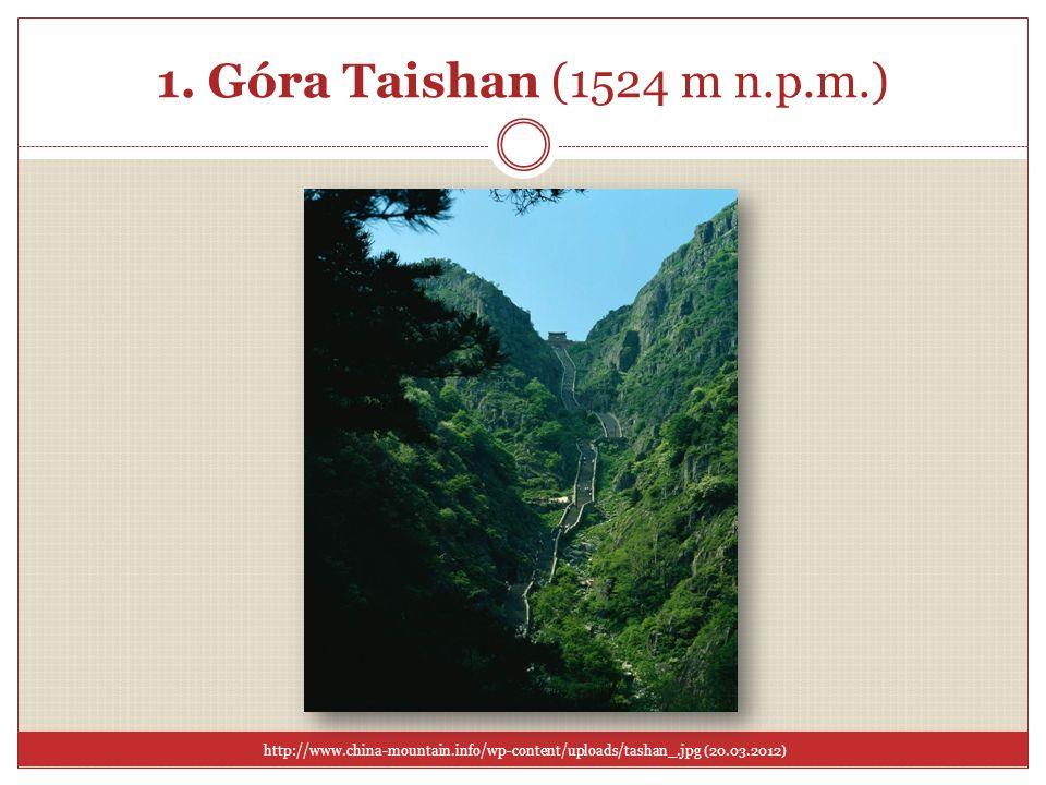 1. Góra Taishan (1524 m n.p.m.) http://www.china-mountain.info/wp-content/uploads/tashan_.jpg (20.03.2012)
