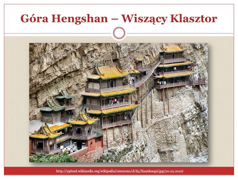 Góra Hengshan – Wiszący Klasztor http://upload.wikimedia.org/wikipedia/commons/d/d5/Xuankongsi.jpg (20.03.2012)