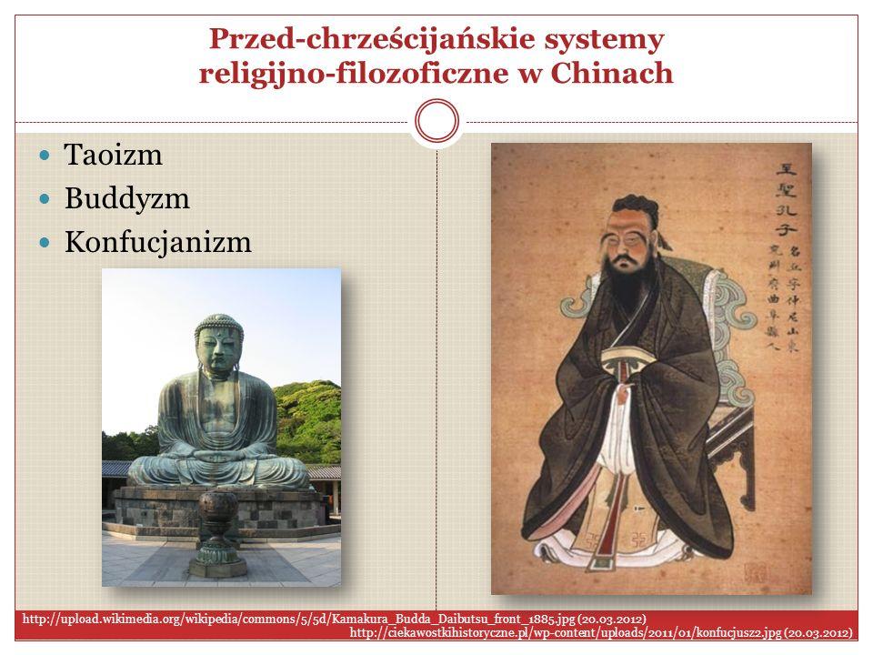 Przed-chrześcijańskie systemy religijno-filozoficzne w Chinach Taoizm Buddyzm Konfucjanizm http://upload.wikimedia.org/wikipedia/commons/5/5d/Kamakura