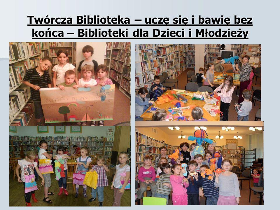 Twórcza Biblioteka – uczę się i bawię bez końca – Biblioteki dla Dzieci i Młodzieży