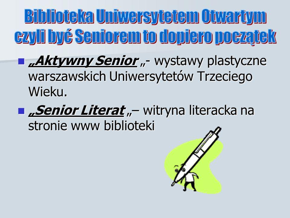 Aktywny Senior - wystawy plastyczne warszawskich Uniwersytetów Trzeciego Wieku.