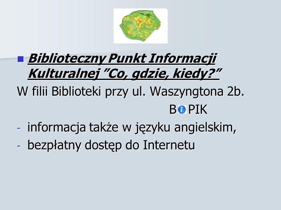 Biblioteczny Punkt Informacji Kulturalnej Co, gdzie, kiedy.