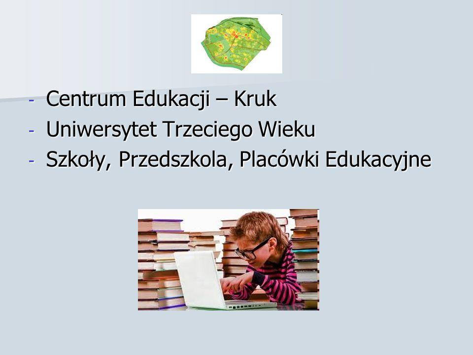 - Centrum Edukacji – Kruk - Uniwersytet Trzeciego Wieku - Szkoły, Przedszkola, Placówki Edukacyjne