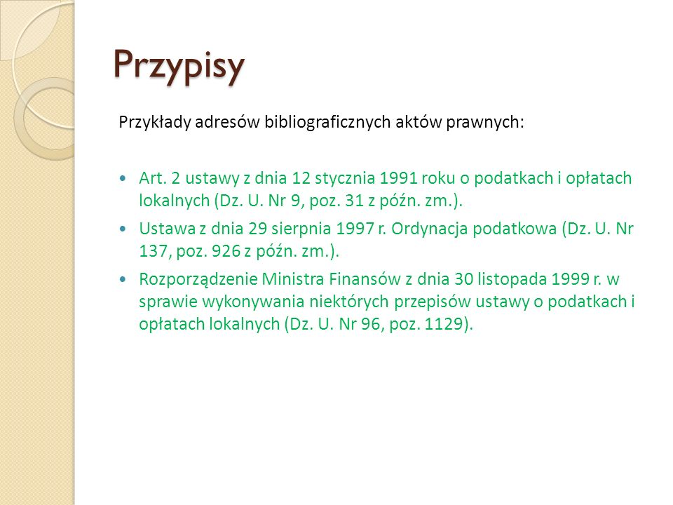 Przypisy Przykłady adresów bibliograficznych aktów prawnych: Art.