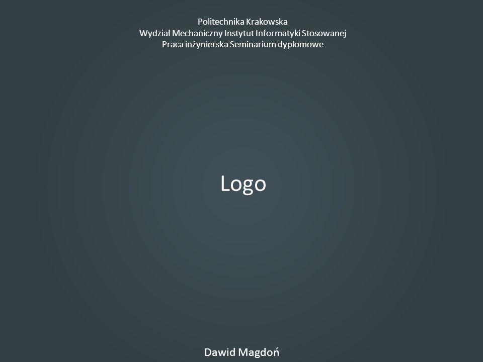 Politechnika Krakowska Wydział Mechaniczny Instytut Informatyki Stosowanej Praca inżynierska Seminarium dyplomowe Dawid Magdoń Logo