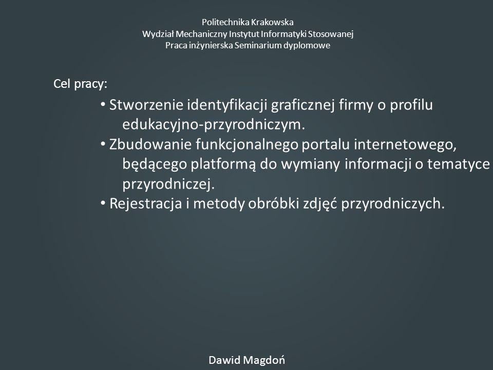 Politechnika Krakowska Wydział Mechaniczny Instytut Informatyki Stosowanej Praca inżynierska Seminarium dyplomowe Dawid Magdoń