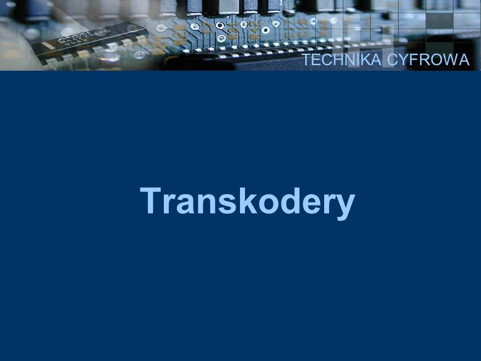 TECHNIKA CYFROWA Transkodery to układy kombinacyjne, zamieniające dane cyfrowe, zapisane w kodzie innym niż kod pierścieniowy jeden z N, na dane w innym kodzie, także różnym od kodu pierścieniowego.