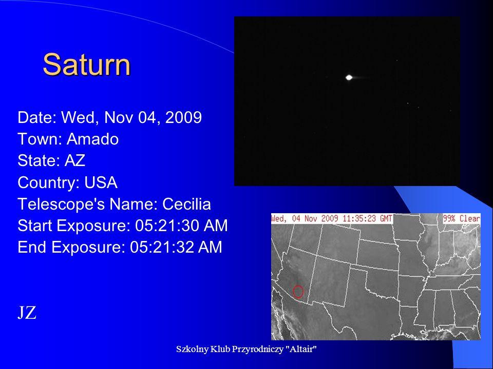 Szkolny Klub Przyrodniczy Altair Cygnus X-1 Date: Thu, Oct 29, 2009 Town: Cambridge State: MA Country: USA Telescope s Name:Annie Start Exposure: 07:19:22 PM End Exposure: 07:20:24 PM Autor: Julita Nowaczyk