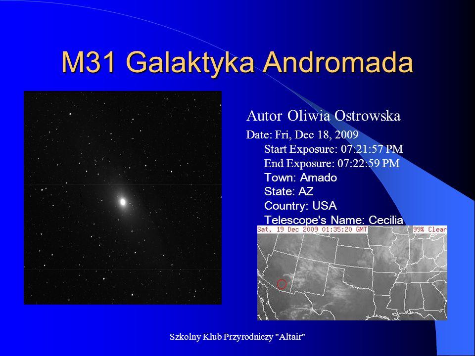 Szkolny Klub Przyrodniczy Altair Jowisz Autor Paulina Bisiorek Date: Fri, Dec 18, 2009 Start Exposure: 05:31:47 PM End Exposure: 05:32:04 PM Town: Cambridge State: MA Country: USA Telescope s Name: Annie